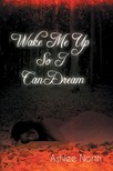 North Ashlee - Wake Me Up So I Can Dream [eKönyv: epub,  mobi]