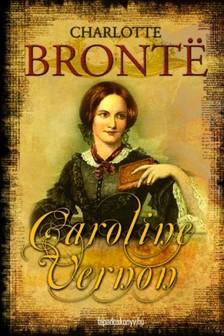 Charlotte Brontë - Caroline Vernon [eKönyv: epub, mobi]