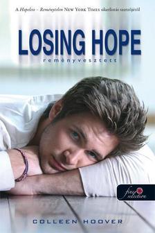 Colleen Hoover - Losing Hope - Reményvesztett - KEMÉNY BORÍTÓS