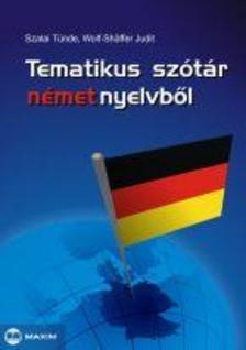 SZALAI TÜNDE-WOLF-SCHAFFER JUD - Tematikus szótár német nyelvből