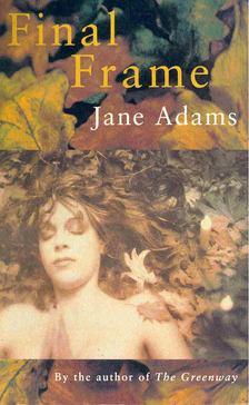 ADAMS, JANE - Final Frame [antikvár]