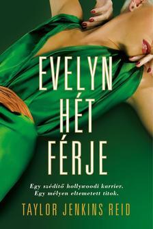 Taylor Jenkins Reid - Evelyn hét férje