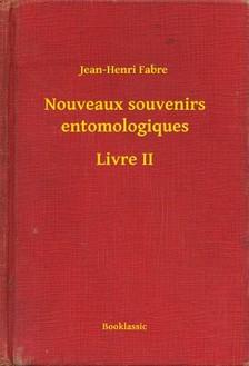 Fabre, Jean Henri - Nouveaux souvenirs entomologiques - Livre II [eKönyv: epub, mobi]