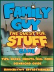 Entertainment HiddenStuff - Family Guy Quest For Stuff Game Tips,  Hacks,  Cheats,  Wiki,  Mods,  Download Guide [eKönyv: epub,  mobi]