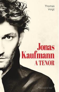 Thomas Voigt - Jonas Kaufmann - A tenor
