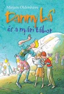 Mirjam Oldenhave - Danny bá' és a nyári tábor