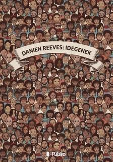 Reeves Danien - Idegenek [eKönyv: epub, mobi]