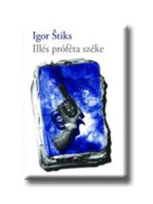 STIKS, IGOR - ILLÉS PRÓFÉTA SZÉKE
