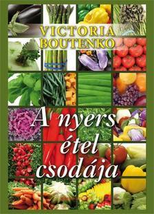 Victoria Boutenko - A nyers étel csodája