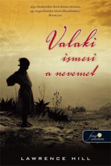 Lawrence Hill - Valaki ismeri a nevemet - KEMÉNY BORÍTÓS