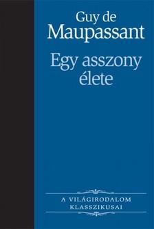 Guy de Maupassant - Egy asszony élete [eKönyv: epub, mobi]