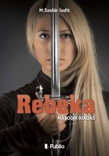 Judit M.Szolár - Rebeka [eKönyv: epub, mobi]
