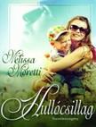 Melissa Moretti - Hullócsillag [eKönyv: epub, mobi]<!--span style='font-size:10px;'>(G)</span-->