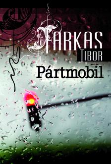 Farkas Tibor - Pártmobil
