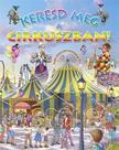 - Keresd meg a cirkuszban!