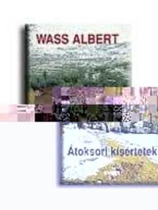 Wass Albert - ÁTOKSORI KÍSÉRTETEK -FŰZÖTT