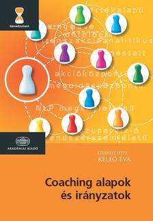 Kelló Éva szerk. - Coaching alapok és irányzatok