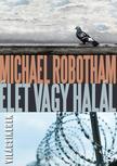 Michael Robotham - Élet vagy halál