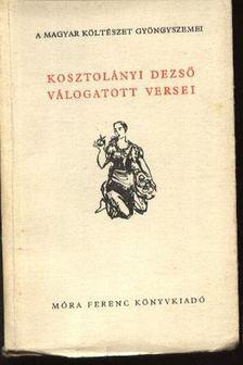 Kosztolányi Dezső válogatott versei [antikvár]