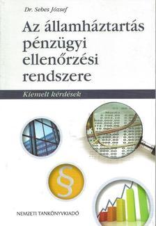 Dr. Sebes József - Az államháztartás pénzügyi ellenőrzési rendszere