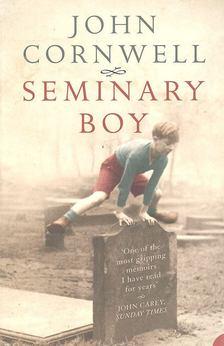 CORNWELL, JOHN - Seminary Boy [antikvár]