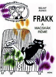 Bálint Ágnes - Frakk, a macskák réme