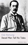 Hornung E.W. - Dead Men Tell No Tales [eKönyv: epub,  mobi]