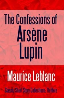Maurice Leblanc - The Confessions of Arsene Lupin [eKönyv: epub, mobi]