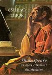 Csillag Tibor - Shakespeare és más alkalmi útitársaim