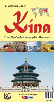 L. KELEMEN GÁBOR - Kína útikönyv [eKönyv: epub, mobi]