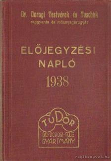 Dr. Dorogi Testvérek és Tuschák - Előjegyzési napló 1938 [antikvár]