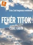 Cseke Gábor - A fehér titok [eKönyv: epub,  mobi]