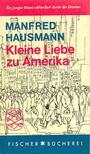 HAUSMANN, MANFRED - Kleine Liebe zu Amerika [antikvár]