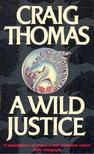 Craig, Thomas - A Wild Justice [antikvár]