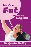 Duffy Benjamin - We Are Fat and We Are Legion [eKönyv: epub,  mobi]