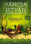 Váncsa István - Váncsa István szakácskönyve - Ezeregy+ recept - Új, bővített kiadás [eKönyv: epub, mobi]
