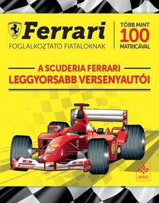 Sergio Ardiani - A Scuderia Ferrari leggyorsabb versenyautói - Ferrari foglalkoztató fiataloknak több mint 100 matricával