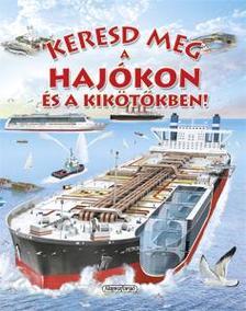 - Keresd meg a hajókon és a kikötőkben!