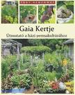Toby Hemenway - Gaia kertje - Útmutató a házi permakultúrához