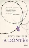 EGER, EDITH EVA - A döntés [eKönyv: epub, mobi]<!--span style='font-size:10px;'>(G)</span-->