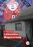L. Ritók Nóra - Láthatatlan Magyarország<!--span style='font-size:10px;'>(G)</span-->
