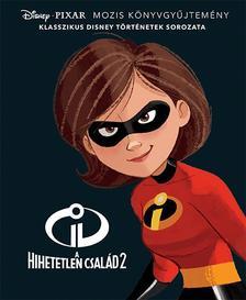 .- - Disney - Klasszikusok - Hihetetlen család 2.
