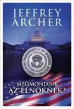 Jeffrey Archer - Megmondjuk az elnöknek?<!--span style='font-size:10px;'>(G)</span-->