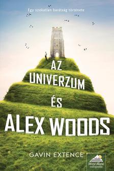 EXTENCE, GAVIN - Az univerzum és Alex Woods