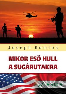 Joseph Komlos - Mikor eső hull a sugárutakra