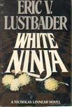 Lustbader, Eric V. - White Ninja [antikvár]