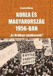 Csoma Mózes - Korea és Magyarország 1956-ban -