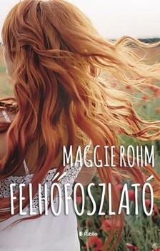 Maggie Rohm - Felhőfoszlató [eKönyv: epub, mobi]