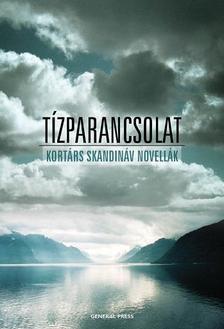 Kim Fupz Aakeson et. al. - TÍZPARANCSOLAT - KORTÁRS SKANDINÁV NOVELLÁK