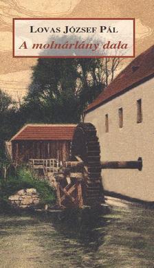 Lovas József Pál - A molnárlány dala